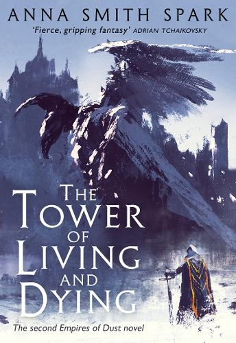 The Tower of Living and Dying - Empires of Dust Book 2 (Hardback)