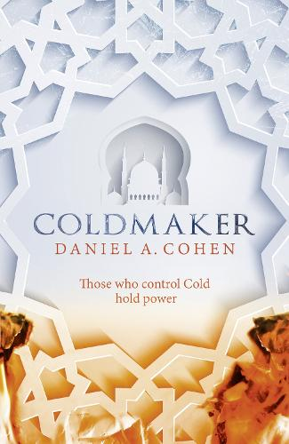 Coldmaker: Those Who Control Cold Hold the Power (Hardback)