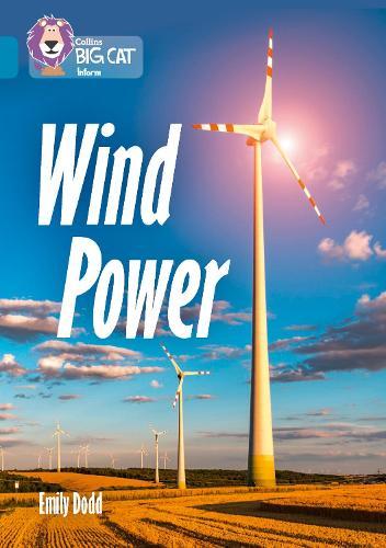 Wind Power: Band 13/Topaz - Collins Big Cat (Paperback)