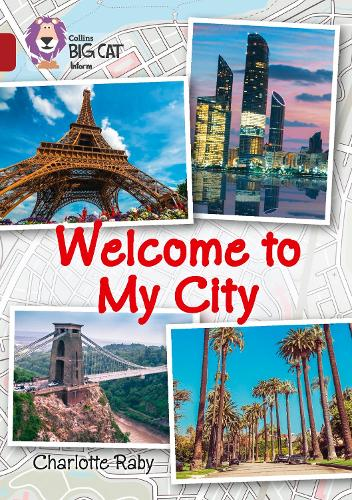 Welcome to My City: Band 14/Ruby - Collins Big Cat (Paperback)