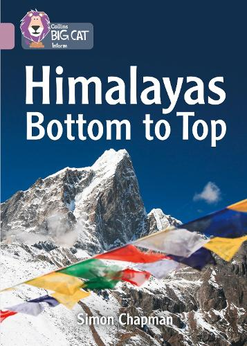 Himalayas Bottom to Top: Band 18/Pearl - Collins Big Cat (Paperback)
