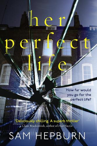 Her Perfect Life: A Gripping Debut Psychological Thriller with a Killer Twist (Paperback)