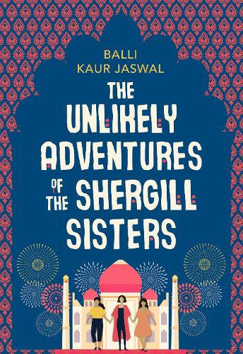 The Unlikely Adventures of the Shergill Sisters (Hardback)