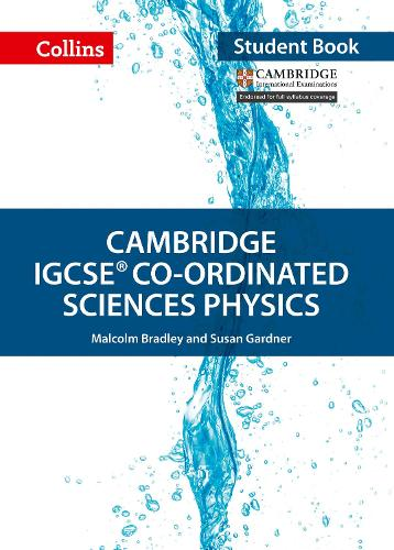 Cambridge IGCSE (R) Co-ordinated Sciences Physics Student Book - Collins Cambridge IGCSE (Paperback)