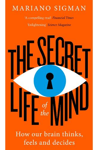 The Secret Life of the Mind: How Our Brain Thinks, Feels and Decides (Paperback)