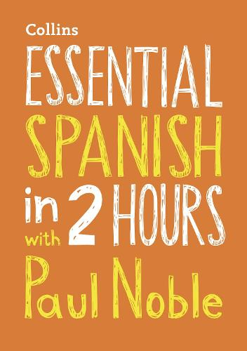 Essential Spanish in 2 hours with Paul Noble: Your Key to Language Success with the Bestselling Language Coach (CD-Audio)