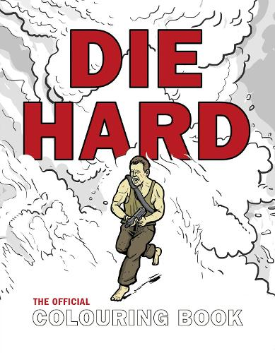 Die Hard: The Official Colouring Book (Paperback)