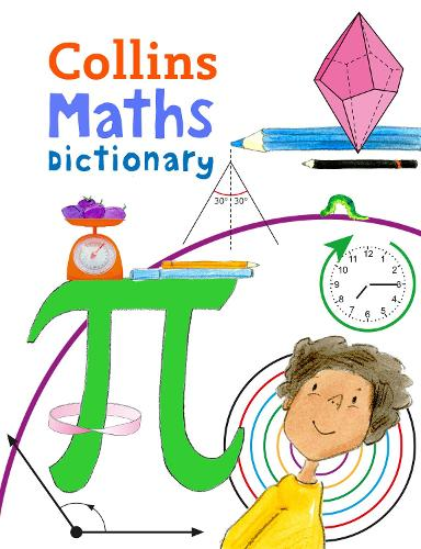 Collins Maths Dictionary: Illustrated Learning Support for Age 7+ - Collins Primary Dictionaries (Paperback)