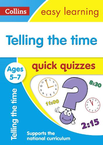 Telling the Time Quick Quizzes Ages 5-7 - Collins Easy Learning KS1 (Paperback)