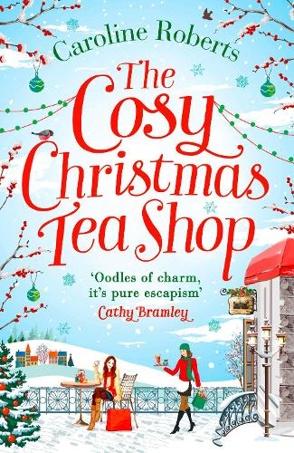 The Cosy Christmas Teashop: Cakes, Castles and Wedding Bells - the Perfect Feel Good Romance (Paperback)