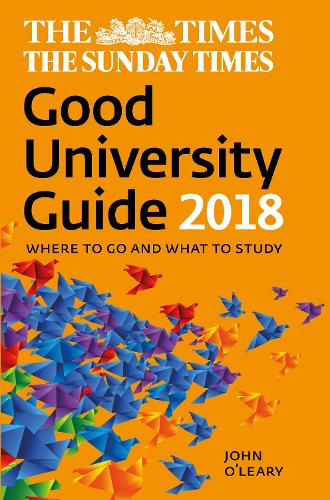 The Times Good University Guide 2018: Where to Go and What to Study (Paperback)