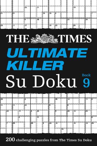 The Times Ultimate Killer Su Doku Book 9: 200 of the Deadliest Su Doku Puzzles (Paperback)