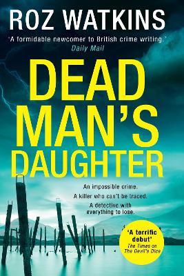 Dead Man's Daughter - A DI Meg Dalton thriller Book 2 (Hardback)