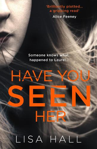 Have You Seen Her: The New Psychological Thriller from Bestseller Lisa Hall (Paperback)