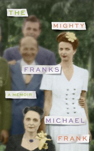The Mighty Franks: A Memoir (Hardback)