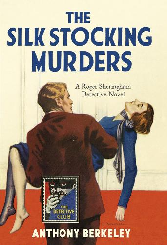 The Silk Stocking Murders - Detective Club Crime Classics (Hardback)
