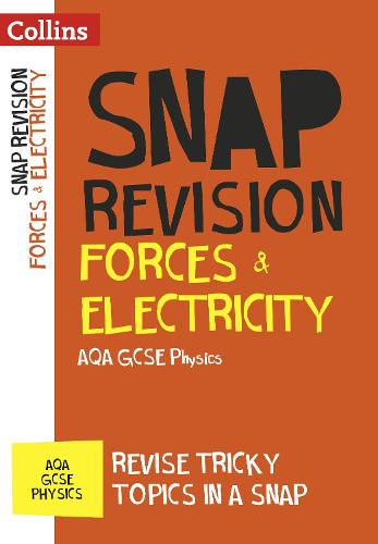 Forces & Electricity: AQA GCSE 9-1 Physics - Collins Snap Revision (Paperback)