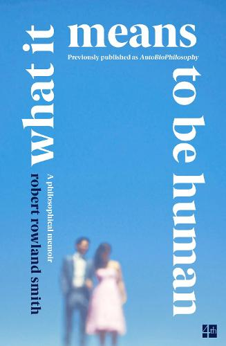 What it Means to be Human: A Philosophical Memoir (Paperback)
