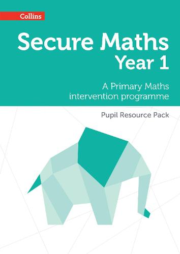 Secure Year 1 Maths Pupil Resource Pack: A Primary Maths Intervention Programme - Secure Maths