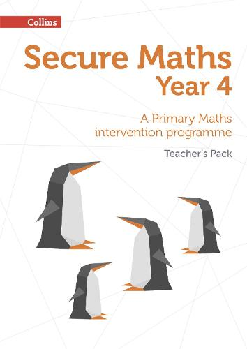 Secure Year 4 Maths Teacher's Pack: A Primary Maths Intervention Programme - Secure Maths