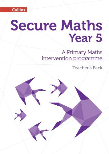 Secure Year 5 Maths Teacher's Pack: A Primary Maths Intervention Programme - Secure Maths