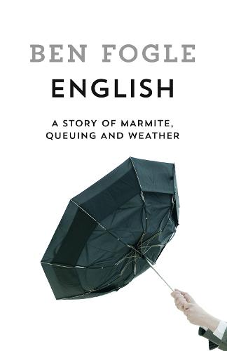 Cover of the book, English: A Story of Marmite, Queuing and Weather.