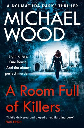 A Room Full of Killers - DCI Matilda Darke Thriller Book 3 (Paperback)