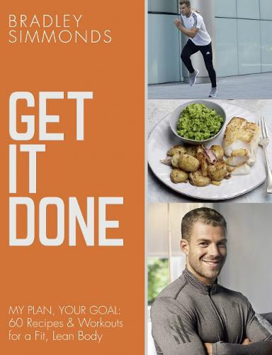 Get It Done: My Plan, Your Goal: 60 Recipes and Workout Sessions for a Fit, Lean Body (Paperback)