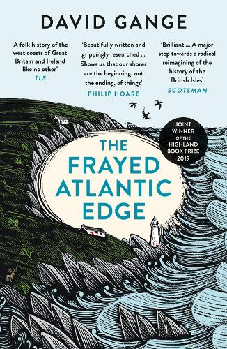 The Frayed Atlantic Edge: A Historian's Journey from Shetland to the Channel (Paperback)