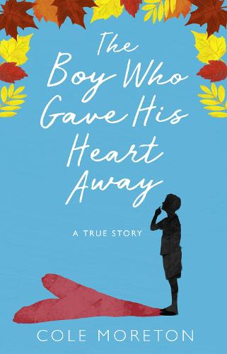 The Boy Who Gave His Heart Away: A Death That Brought the Gift of Life (Paperback)