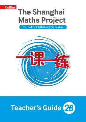 The Shanghai Maths Project Teacher's Guide 2B - Shanghai Maths (Paperback)