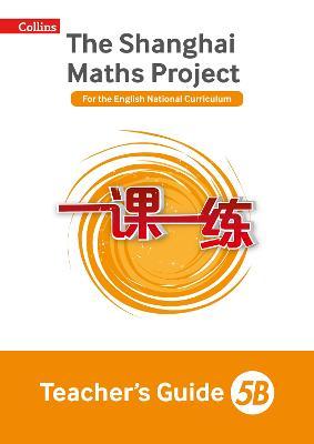 The Shanghai Maths Project Teacher's Guide 5B - Shanghai Maths (Paperback)