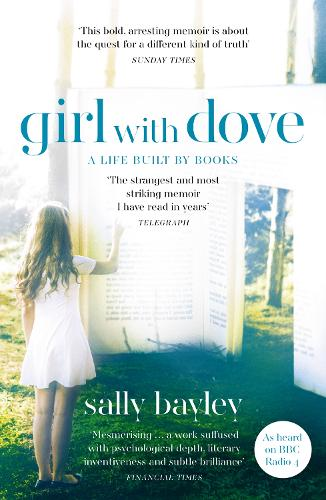 Girl With Dove: A Life Built by Books (Paperback)
