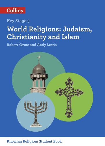 World Religions: Judaism, Christianity and Islam - KS3 Knowing Religion (Paperback)