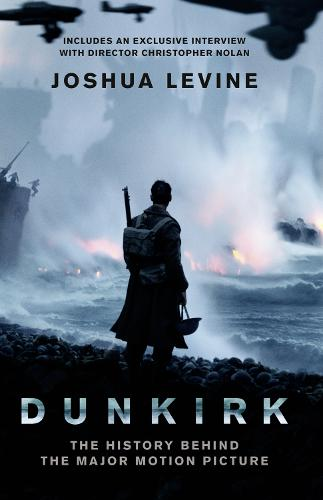 Dunkirk: The History Behind the Major Motion Picture (Paperback)
