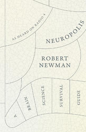 Neuropolis: A Brain Science Survival Guide (Hardback)