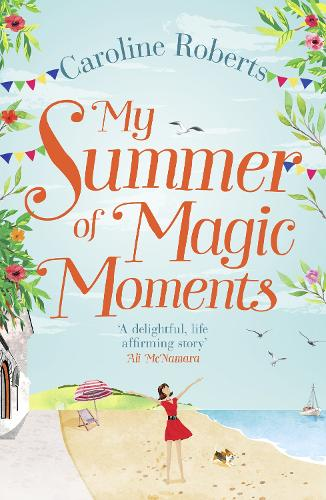 My Summer of Magic Moments: Uplifting and Romantic - The Perfect, Feel Good Holiday Read! (Paperback)