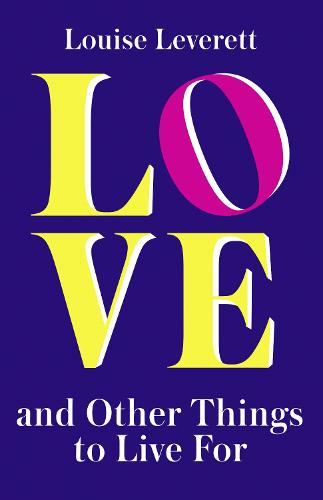 Love, and Other Things to Live For (Paperback)