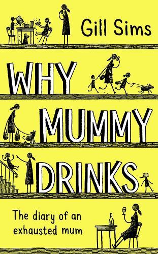 Why Mummy Drinks (Hardback)