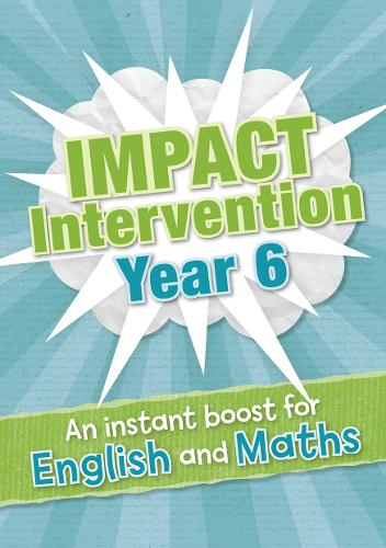 Year 6 Impact Intervention: Increase Pupil Progress and Attainment with Targeted Intervention Teaching Resources - Impact Intervention (Paperback)