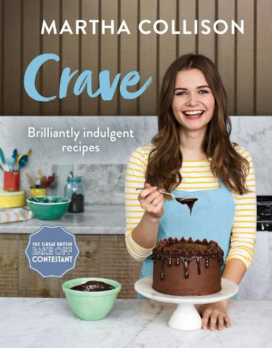 Crave: Brilliantly Indulgent Recipes (Hardback)