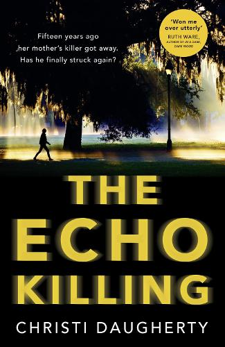 The Echo Killing: A Gripping Debut Crime Thriller You Won't be Able to Put Down! (Paperback)