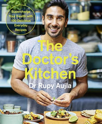 The Doctor's Kitchen: Supercharge your health with 100 delicious everyday recipes (Paperback)