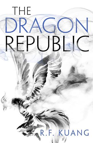The Dragon Republic - The Poppy War 2 (Hardback)