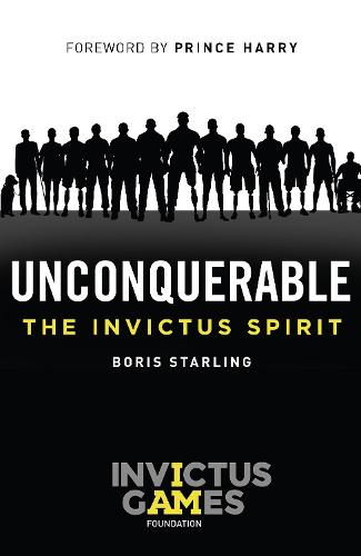 Unconquerable: The Invictus Spirit (Hardback)