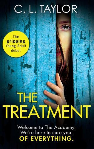 The Treatment: The Gripping Twist-Filled Ya Thriller from the Million Copy Sunday Times Bestselling Author of the Escape (Paperback)