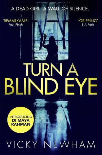 Turn a Blind Eye - DI Maya Rahman 1 (Hardback)