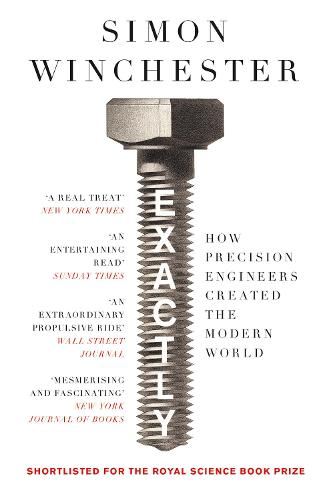 Exactly: How Precision Engineers Created the Modern World (Paperback)