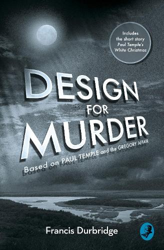 Design For Murder: Based on `Paul Temple and the Gregory Affair' (Paperback)