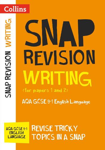AQA GCSE 9-1 English Language Writing (Papers 1 & 2) Revision Guide: Ideal for Home Learning, 2021 Assessments and 2022 Exams - Collins GCSE Grade 9-1 SNAP Revision (Paperback)